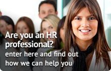 Are you an HR professional? Click here and find out how we can help you